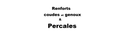 Renforts coudes et genoux & Percales